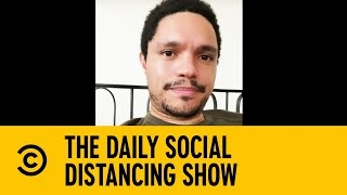 Trevor Noah On George Floyd, Amy Cooper & Racism In Society | The Daily Social Distancing Show