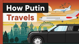 How the Russian President Travels