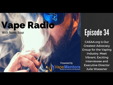 Vape Radio 34: CASAA.org is Our Greatest Advocacy Group for the Vaping Industry. Meet Vibrant, Excit