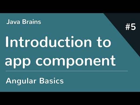 Angular 6 Basics 5 - Introducing The App Component
