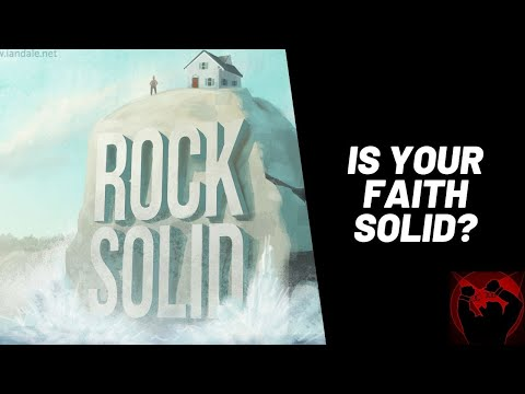 Building Your Faith On Solid Rock Instead of Sinking Sand