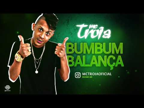 MC TROIA - BUMBUM BALANÇA - MÚSICA NOVA 2017