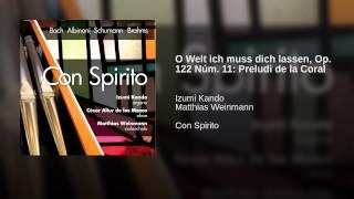O Welt ich muss dich lassen, Op. 122 Núm. 11: Preludi de la Coral