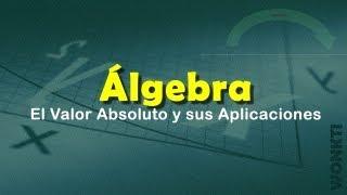 Algebra Básica: C02 - L03 - Valor Absoluto y Aplicaciones