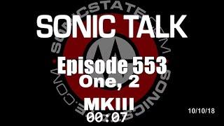 Sonic TALK 553 - One, 2 + MK III