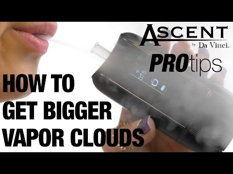 How to Get Bigger Vapor Clouds With Your Ascent Vaporizer