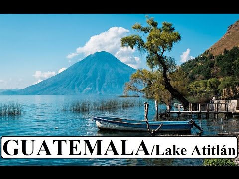 Guatemala/Lake Atitlán (Beautiful)  Part 8
