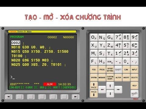 Tạo - Mở - Xóa Chương Trình Trực Tiếp Trên Máy CNC