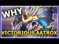WHY Victorious Aatrox Season 9 Victorious Skin 2019 Ranked League Of Legends