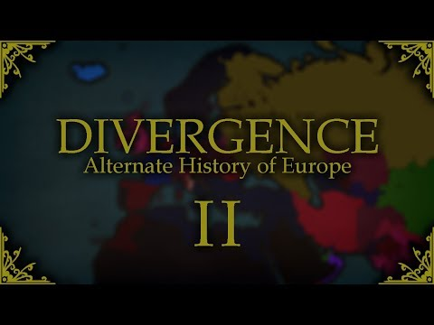 "Alternate History of Europe - ""Divergence"" (Collab) II"