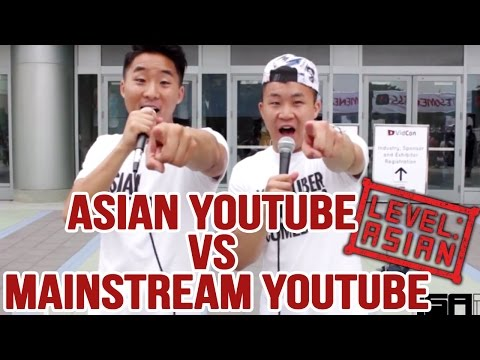 Asian YouTube Vs. Mainstream YouTube - LEVEL: ASIAN Ep. 9