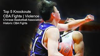 Top 5 CBA Knockouts | CBA China Fights | Historic CBA Violence