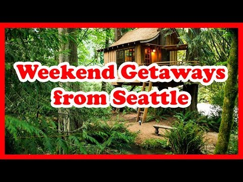 5 Best Weekend Getaways From Seattle, Washington | US State Holidays Guide