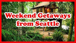 5 Best Weekend Getaways from Seattle, Washington   US State Holidays Guide