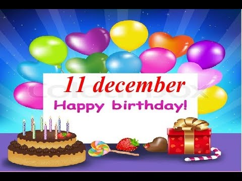 Special 11 december birthday status, birthday wishes, happy birthday, whatsapp status, जन्मदिन