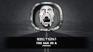 Section 1 - The Sax In A | OUT NOW!