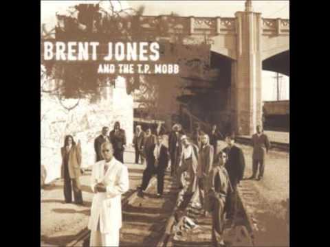 Brent Jones & The T .P.  Mobb - Goodtime