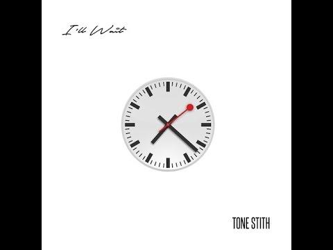 Tone Stith - I'll Wait
