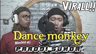 Download Virall!! Dance Monkey Versi SUNDA (parodi Sunda)