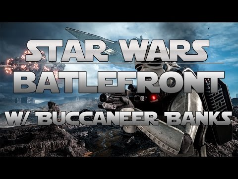 [SWBF] Heroes vs. Villains and Battles W/ Buccaneer Banks!