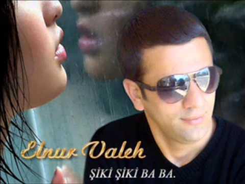 Elnur Valeh Şiki şiki Baba