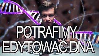POTRAFIMY EDYTOWAĆ DNA!