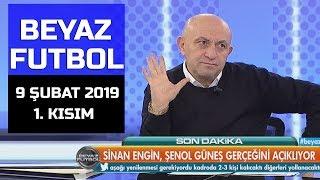 (..) Beyaz Futbol 9 Şubat 2019 Kısım 1/3 - Beyaz TV
