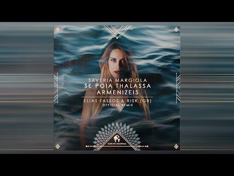 Saveria Margiola - Se Poia Thalassa Armenizeis [Elias Fassos & RisK (GR) Official Remix]