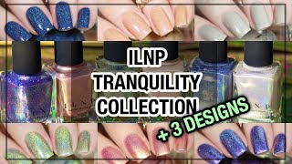 💜 ILNP TRANQUILITY COLLECTION SWATCHES ➕Three Nail Designs (2020)
