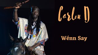 Carlou D - Wénn Say (Clip Officiel)