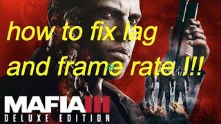 Mafia 3 lag fix !! (30 fps framerate fix)