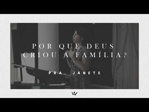POR QUE DEUS CRIOU A FAMÍLIA? - Pastora Janete - ÁUDIO