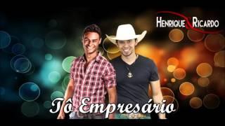 Henrique e Ricardo - To Empresario