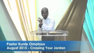 Crossing your Jordan Aug 2015-Pastor Kunle Omotoso