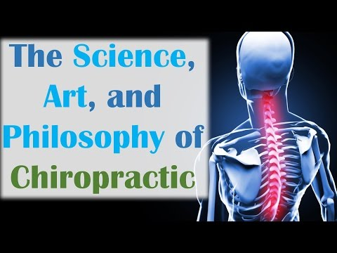 The Science, Art, and Philosophy of Chiropractic