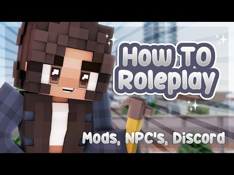 📝 NPC'S, MODS, DISCORD | How To Roleplay: In Depth {Minecraft Roleplay Tutorial}