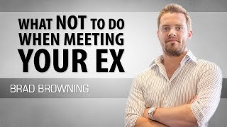What NOT to Do When Meeting Your Ex