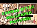 How to Make a Canvas Style Wallpaper Pictures from Wallpaper Samples