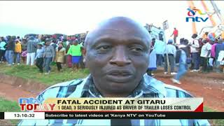 1 dead, 3 seriously injured in a grisly accident at Gitaru in Kikuyu