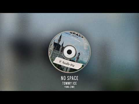 Tommy Ice - No Space (ft. Yung Zime)