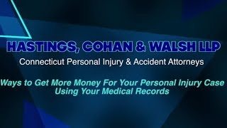 Ways to Get MORE MONEY For Your Personal Injury Case Using Your Medical Records