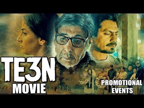 Download TE3N Movie (2016)   Amitabh Bachchan, Vidya Balan, Nawazuddin Siddiqui   Promotional Events