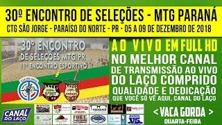 AO V VO   30º Encontro De Seleções Do MTG Do Parana   CTG São Jorge   Paraíso Do Norte PR