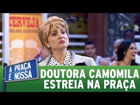 Doutora Camomila estreia na Praça de forma hilária | A Praça É Nossa (18/05/17)