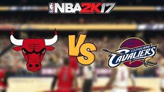 nba 2k17 chicago bulls vs cleveland cavaliers full gameplay