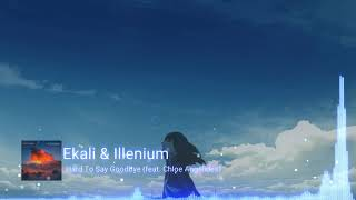 Ekali Illenium Hard To Say Goodbye.mp3