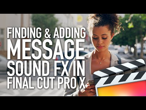 How to Find and Add Message Sound FX in Final Cut Pro X FCPX
