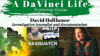 David Holthouse - Popular journalist, writer, producer, and filmmaker visits A DaVinci Life