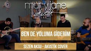 Mary Jane - Ben De Yoluma Giderim  Sezen Aksu Cover  Resimi