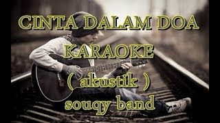 Download Lagu CINTA DALAM DOA - souqy band KARAOKE ( akustik version ) mp3